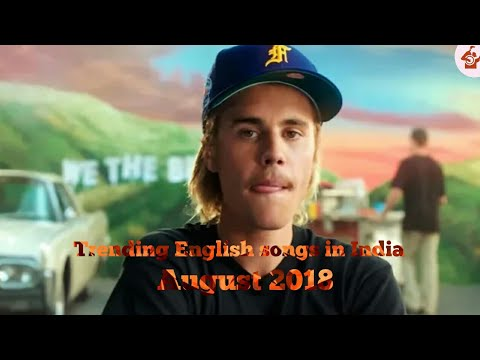 Top 10 Trending English Songs In India August 2018