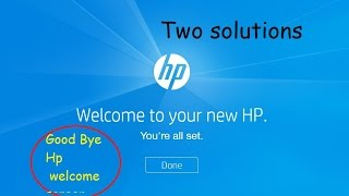 hp welcome screen problem with 2 solutions