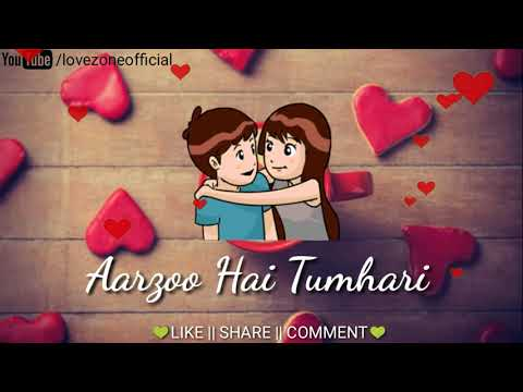 Hume Har Ghadi Aarzoo Hai Tumhari - WhatsApp Status