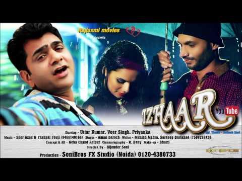 Izhaar song    Uttar Kumar    Veer singh    Priyanka    SoniBros FX Studio