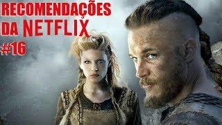 Recomendações da Netflix #16 FILMES E SÉRIES PARA MARATONAR