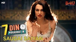 Saudai Saiyan | Official Video Song | 7 Din Mohabbat In | Rimal Ali, Mahira Khan | B4U