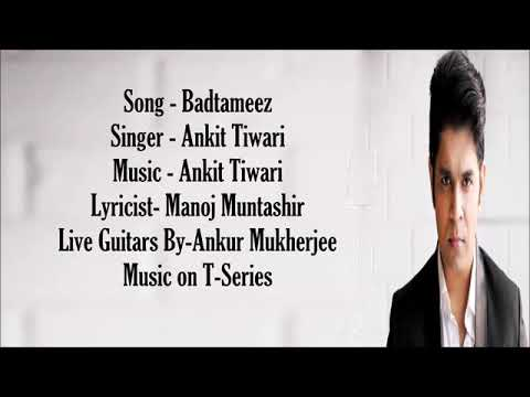 Badtameez... Ankit Tiwari... With Lyrics