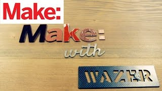 Wazer: Desktop Waterjet Cutting
