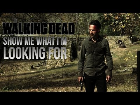 The Walking Dead    Show Me What I'm Looking For