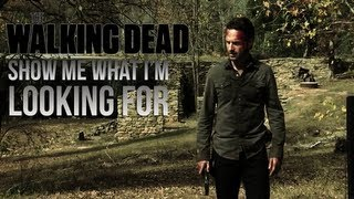 The Walking Dead || Show Me What I