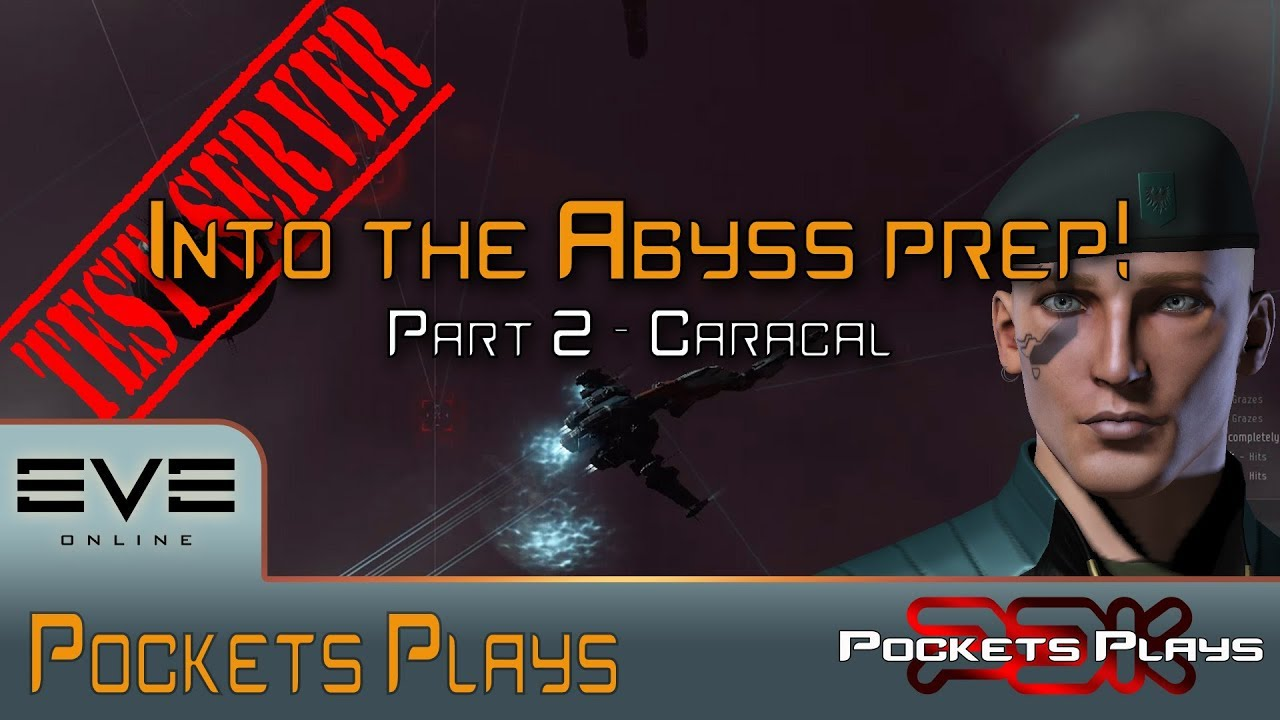 EVE Online: Preparing for Into the Abyss - Part 2 - Caracal