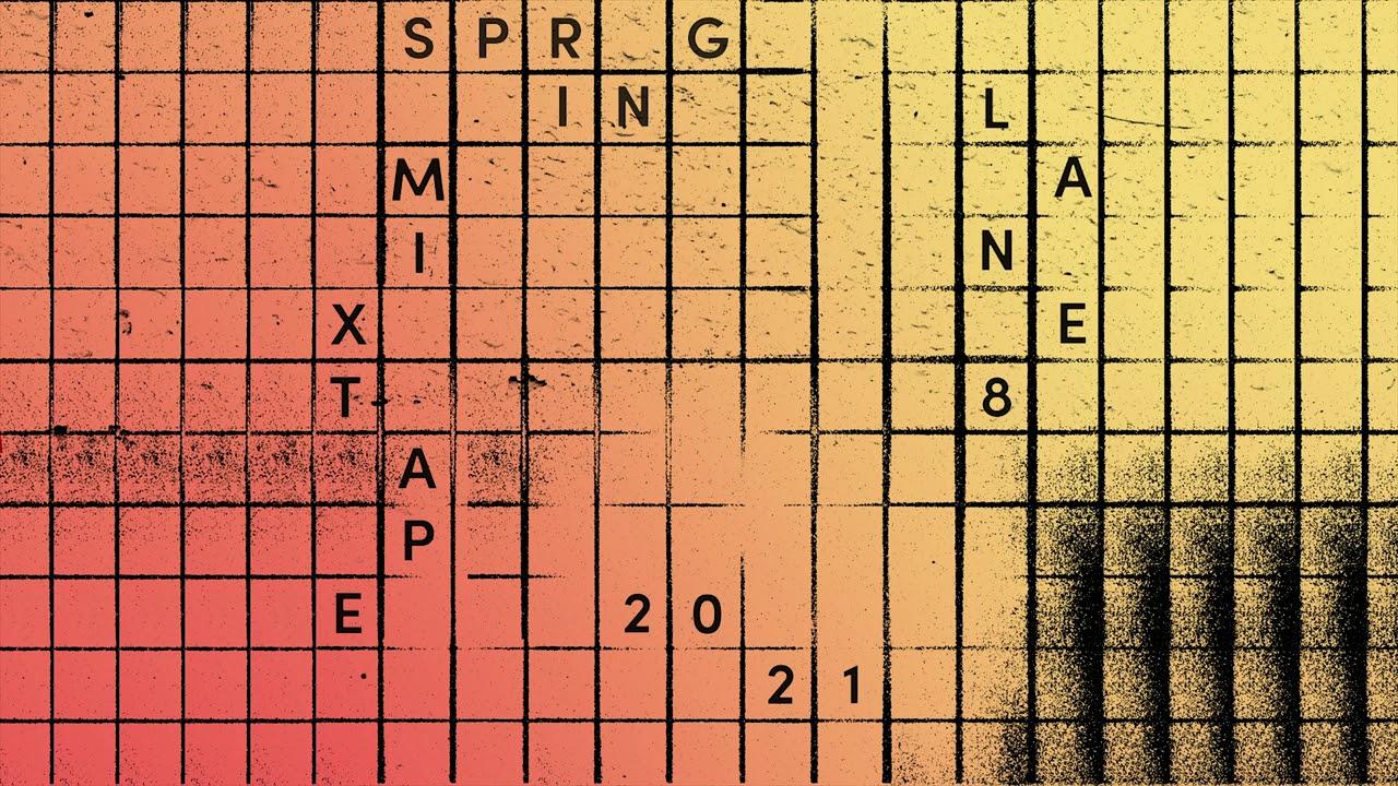 Download Lane 8 Spring 2021 Mixtape