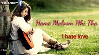 🚻Hum royenge Itna Hame Maloom Nahi Tha💖 WhatsApp status🚻 love story song download💖{in hindi}