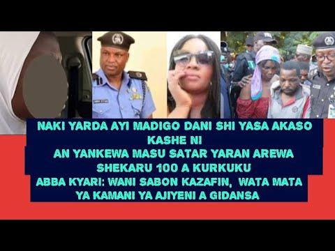 Download naki yarda ayi madigo dani, nemi hallakani  yankewa barayin yara shkara 100,  Sabon kazafi ga kyari
