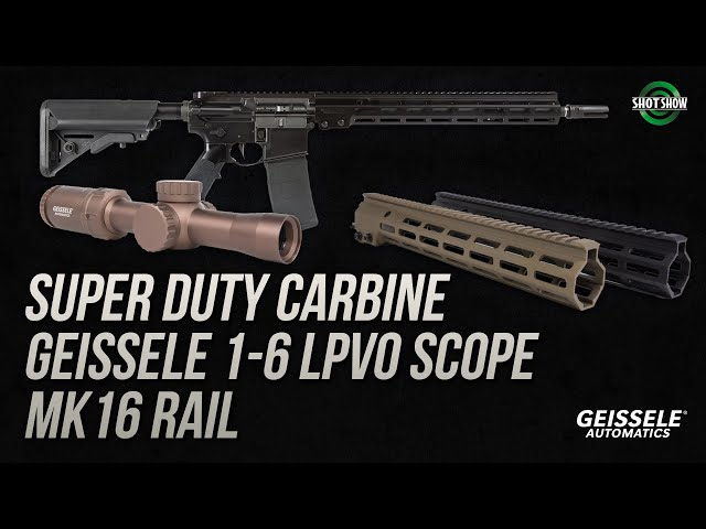 Geissele LPVO, Super Duty Carbine, MK16 Rail - SHOT Show 2020