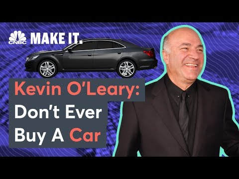 Kevin O'Leary: Don't Ever Buy A Car