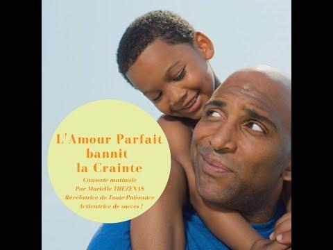 « L'AMOUR PARFAIT BANNIT LA CRAINTE ! »