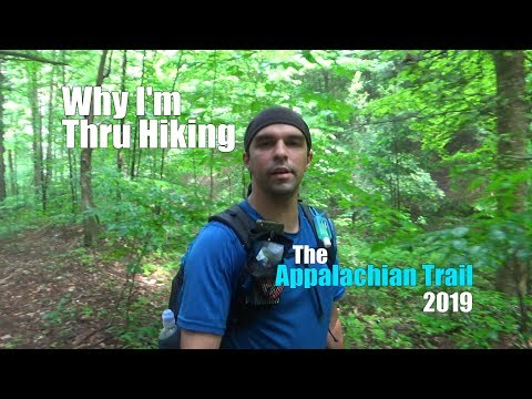 2019 Appalachian Trail - Why I'm Thru Hiking/Who Am I?