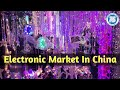 Live From Electronic Market in China || Export Import Business Pricing || Paresh Solanki