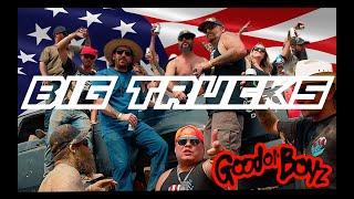 Good Ol' Boyz | Big Trucks