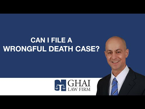 Can I file a wrongful death case?