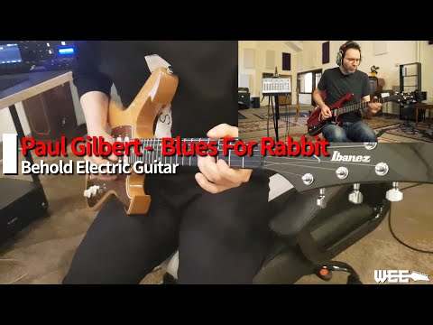 Paul Gilbert - Blues For Rabbit [New Album Behold Electric Guitar] by WEE Mp3