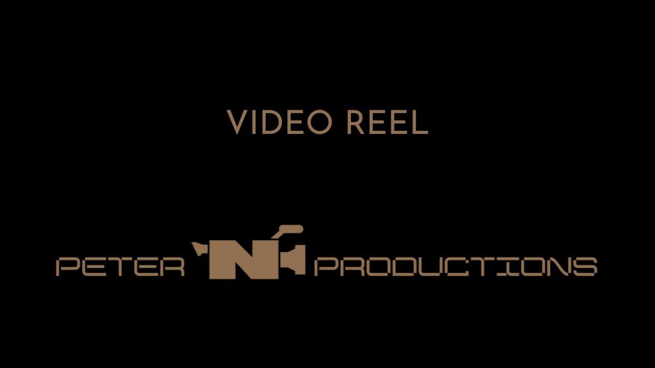 Peter N Productions Video Reel