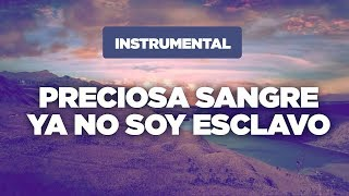 Música Instrumental Cristiana / Preciosa Sangre, Ya No Soy Esclavo