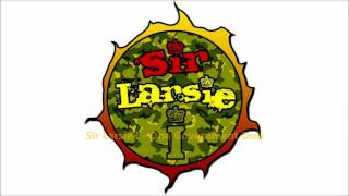 Sir Larsie I - One Government Dub
