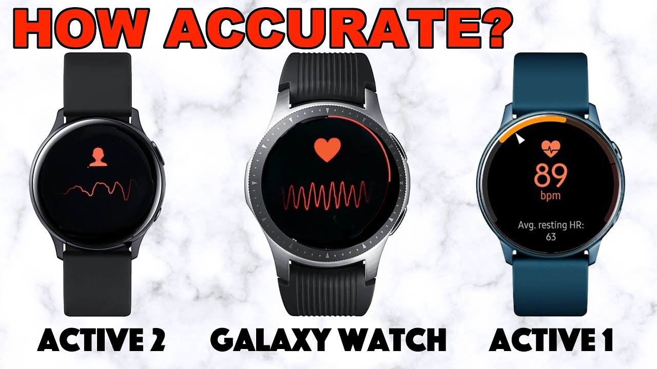 Galaxy Watch - Active 1 & Active 2 - Accuracy