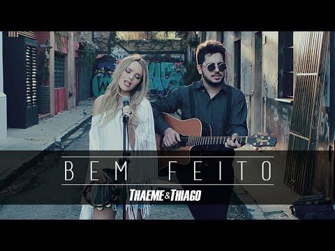 Thaeme & Thiago - Bem Feito | Clipe Oficial