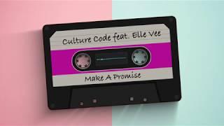 Culture Code feat. Elle Vee - Make A Promise
