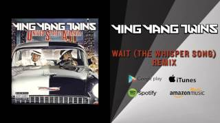 Ying Yang Twins - Wait (The Whisper Song) Remix