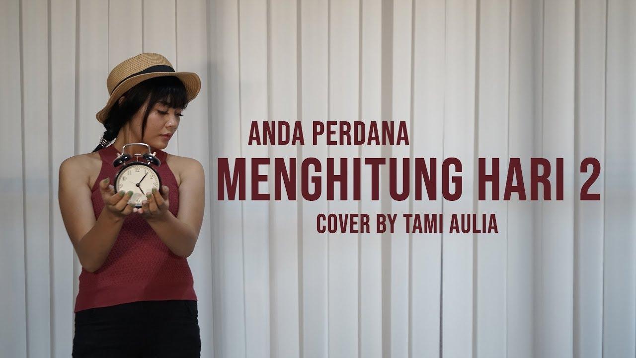 Menghitung Hari 2 Cover By Tami Aulia Live Acoustic Andaperdana Chords Chordify