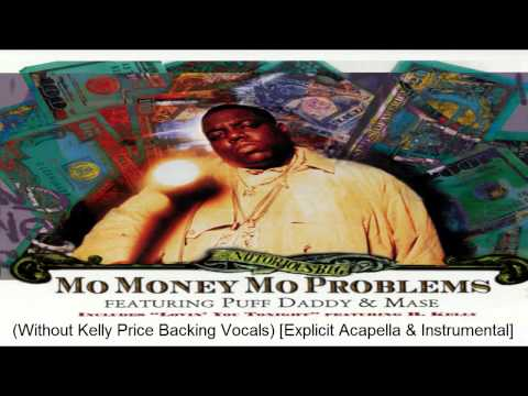 The Notorious B.I.G. FT. Puff Daddy & Mase - Mo Money Mo Problems (Without Kelly Price BC Vocals)