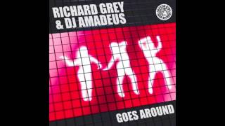 Richard Grey & DJ Amadeus - Goes Around (Tiger Records)