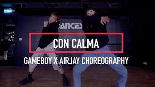 Daddy Yankee u0026 Snow - Con Calma | Choreography by GAMEBOYu0026AIR JAY | 小恐龍&子傑課程 #DanceSoul