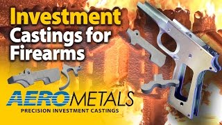 investment castings for firearms aero metals