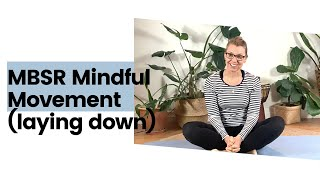 MBSR Mindful Movement Laying Down Yoga
