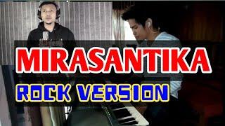 MIRASANTIKA - Rhoma Irama   Rock Version