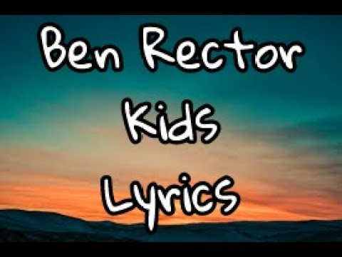 Ben Rector - Kids lyrics [lyric video]