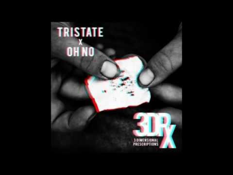 Oh No & TriState - 3 Dimensional Prescriptions Full Album