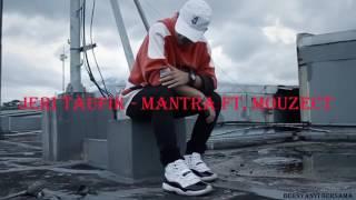 Jeri taufit-Mantra ft.mouzect (video lirik)