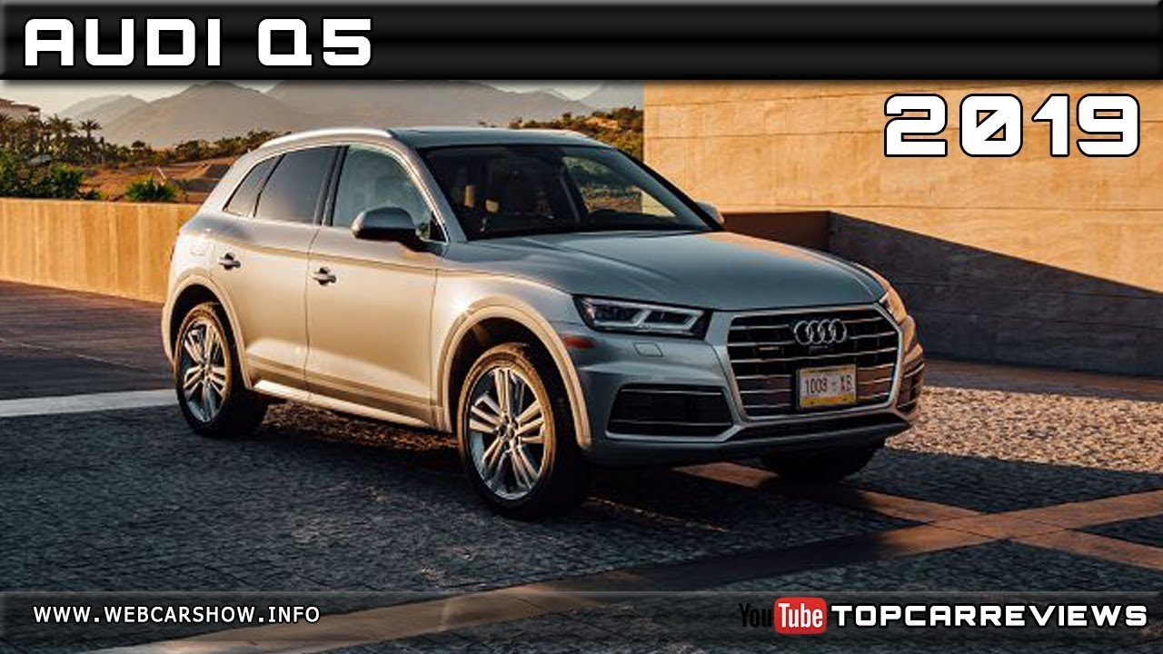2019 Audi Q5 Review Rendered Price Specs Release Date