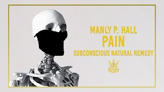 Manly P. Hall - Pain, a Phenomenon of Acute Awareness. A Subconscious Natural Remedy.