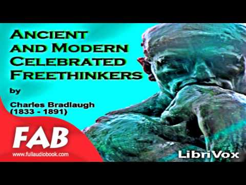 Ancient and Modern Celebrated Freethinkers Part 1/2 Full Audiobook
