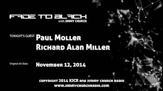 Ep.157 FADE to BLACK Jimmy Church w/ Richard Alan Miller, Paul Moller X-Files LIVE on air