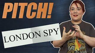 Pitch ! - London Spy