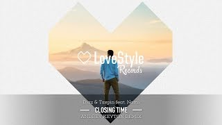 Diaz Taspin Feat Nami Closing Time Andrey Keyton Remix LoveStyle Records