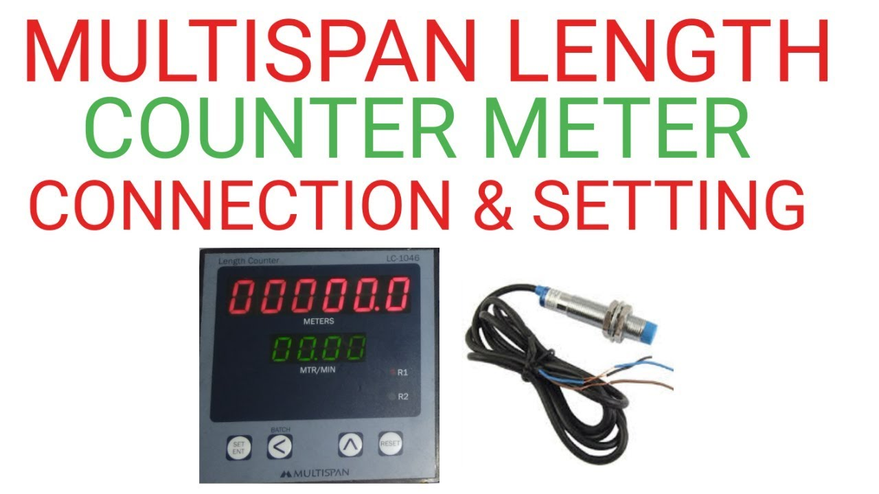 hight resolution of multispan length counter meter connection and setting