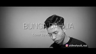 BUNGA DAHLIA VERSI FAUL LIDA - Cover by Aldi Wahyudi