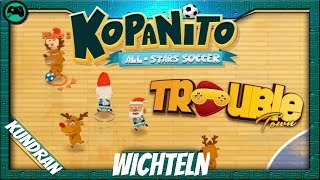Fußball ohne regeln   TROUBLE TOWN WICHTELN   Let's Play Kopanito All-Stars Soccer german/deutsch