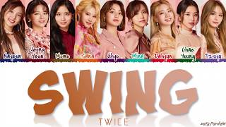 TWICE (トゥワイス) - 'SWING' Lyrics [Color Coded_Kan_Rom_Eng]