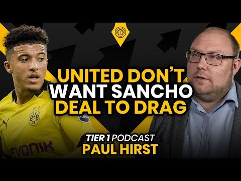United Don't Want Sancho Deal To Drag! | Tier One Transfer Podcast with Paul Hirst